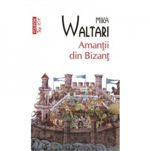Amantii din Bizant - Mika Waltari