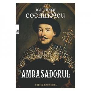 Ambasadorul - Ioan Mihai Cochinescu