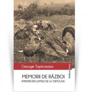 Amintiri din luptele de la Turtucaia. Memorii de razboi - George Topirceanu