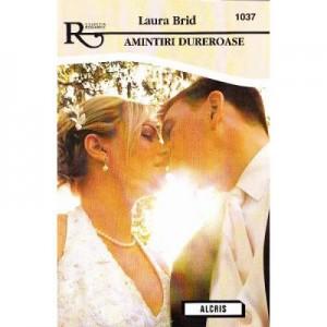 Amintiri dureroase - Laura Brid