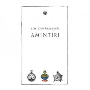 Amintiri. Colectia noblesse - Zoe Camarasescu
