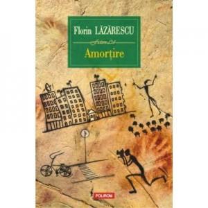 Amortire - Florin Lazarescu