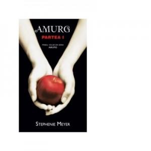 Amurg volumul 1 Partea I-a - Stephenie Meyer