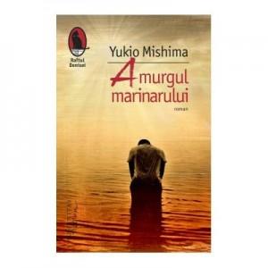 Amurgul marinarului - Yukio Mishima