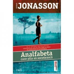 Analfabeta care stia sa socoteasca - Jonas Jonasson. Traducere de Laura von Weissenberg