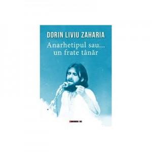 Anarhetipul sau... un frate tanar - Dorin Liviu ZAHARIA