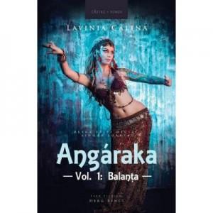 Angaraka. Volumul 1. Balanta - Lavinia Calina
