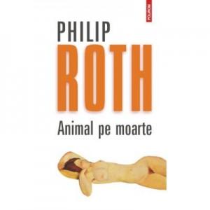 Animal pe moarte - Philip Roth