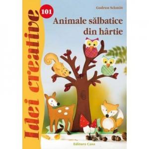 Animale salbatice din hartie. Idei creative 101 - Gudrun Schmitt
