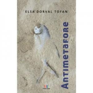 Antimetafore - Elsa Dorval Tofan