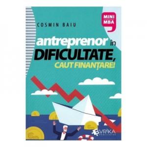 Antreprenor in dificultate, caut finantare! - Cosmin Baiu