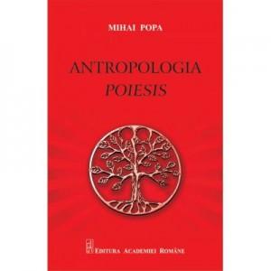 Antropologia (Poiesis) - Mihai Popa