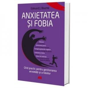 Anxietatea si fobia - Edmund J. Bourne