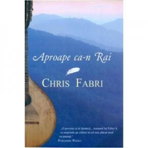 Aproape ca-n Rai - Chris Fabry