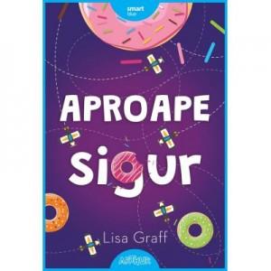 Aproape sigur - Lisa Graff