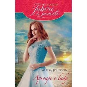 Aproape o lady - Alissa Johnson