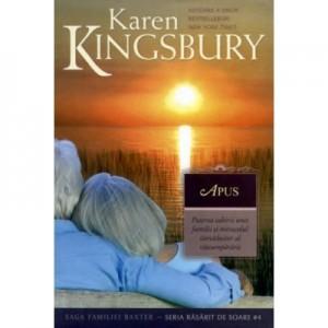 Apus (Saga Familiei Baxter - Seria Rasarit de soare - Cartea 4) - Karen Kingsbury