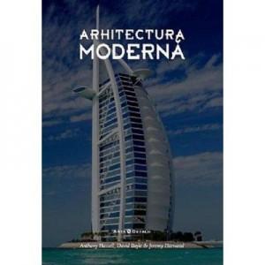 Arhitectura moderna - Elain Harwood, Anthony Hassell