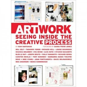 Art Work. Seeing Inside the Creative Process - Ivan Vartanian