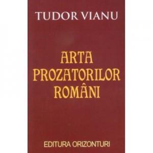 Arta Prozatorilor Romani - Tudor Vianu