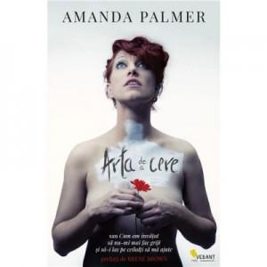 Arta de a cere - Amanda Palmer
