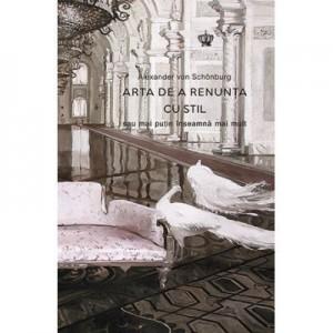 Arta de a renunta cu stil sau mai putin inseamna mai mult. Colectia noblesse - Alexander von Schonburg