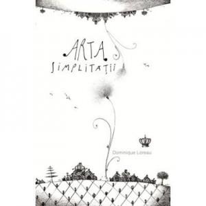 Arta simplitatii. Colectia savoir-vivre - Dominique Loreau