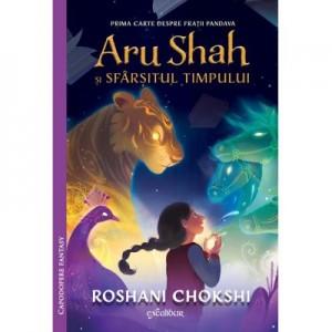 Aru Shah si sfarsitul timpului - Roshani Chokshi