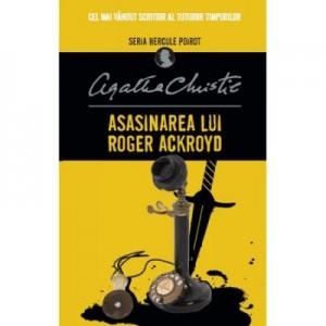 Asasinarea Lui Roger Ackroyd. Seria Hercule Poirot - Agatha Christie