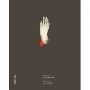 Ascuns in transparenta - Pavel Veres, Robert Serban