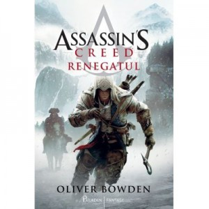 Assassin's Creed (#5). Renegatul - Oliver Bowden