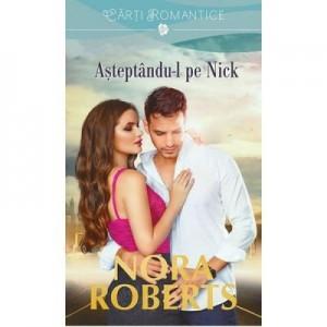 Asteptandu-l pe Nick - Nora Roberts