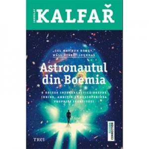 Astronautul din Boemia - Jaroslav Kalfar. O odisee intergalactica despre iubire, ambitie si descoperirea propriei identitati