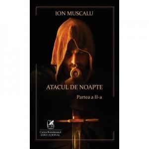 Atacul de noapte (II) – Ion Muscalu