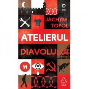 Atelierul Diavolului - Jáchym Topol