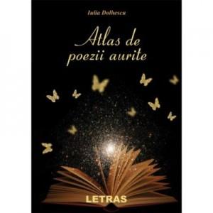 Atlas de poezii aurite - Iulia Dolhescu
