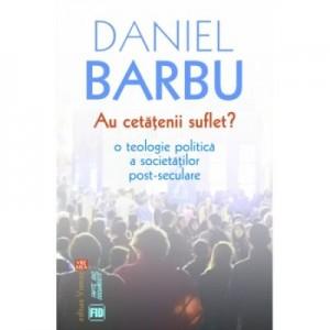 Au cetatenii suflet? - Daniel Barbu