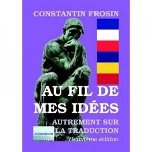 Au fil de mes idees. Deuxieme edition, revue et augmentee - Constantin Frosin
