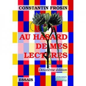 Au hasard de mes lectures. Deuxieme edition, revue et augmentee - Constantin Frosin