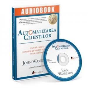 Audiobook. Automatizarea clientilor - John Warrillow