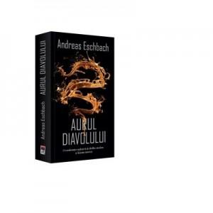 Aurul diavolului. Editie de buzunar - Andreas Eschbach