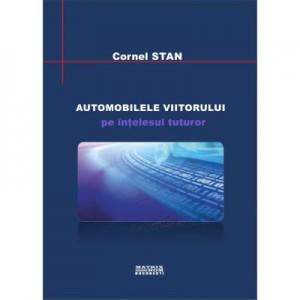 Automobilele viitorului pe intelesul tuturor - Cornel Stan