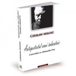 Autoportretul unui indaratnic. Convorbiri cu Aleksander Fiut - Czeslaw Milosz