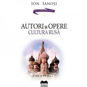 Autori si opere. Cultura rusa. Volumul II – Ion Ianosi