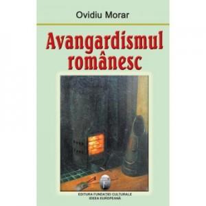 Avangardismul romanesc - Ovidiu Morar