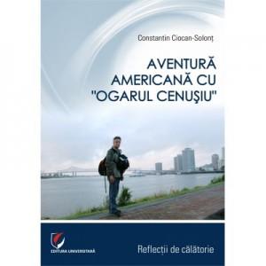 """Aventura americana cu """"Ogarul cenusiu"""" - Constantin Ciocan-Solont"""