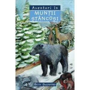 Aventuri in Muntii Stancosi COLECTIA Aventuri misionare - Betty Swinford