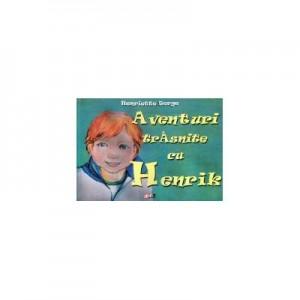 Aventuri traznite cu Henrik - Henriette Berge