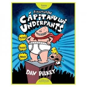 Aventurile Capitanului Underpants - Dav Pilkey