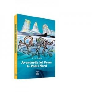 Aventurile lui Fram la Polul Nord - Cosmin Baiu